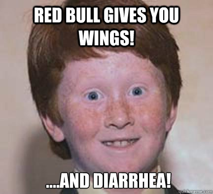 Well it does if you drink too much-Best Red Bull Memes