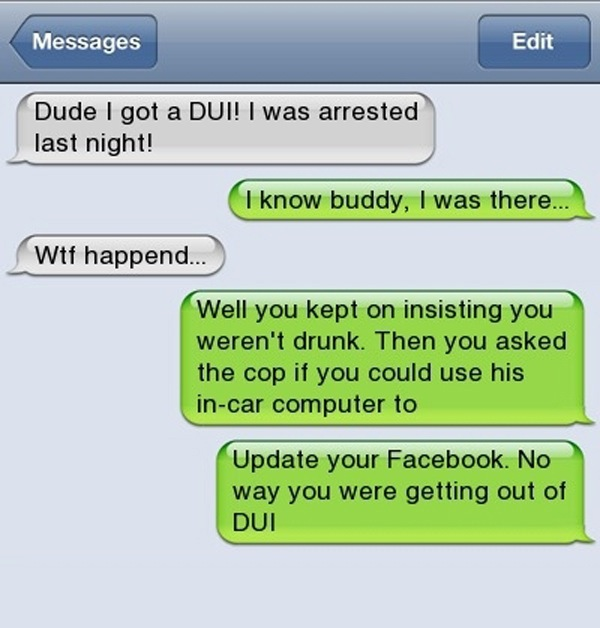 Never Ever Mess With Cops When You Are Drunk-15 Funniest 'The Morning After Hangover' Texts