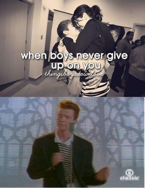 "Rick-rolling-12 Funniest ""When Boys"" Tumblr Parodies/Memes"