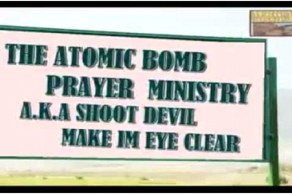 The Atomic Bomb Prayer Ministry A.K.A. Shoot Devil Make Im Eye Clear-Bizarre Church Names