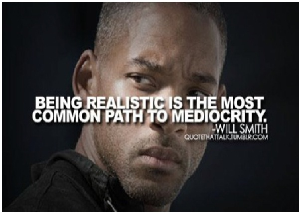 Being realistic is the most-Top 15 Will Smith Quotes