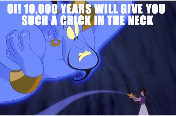 Stiff neck-12 Funny Quotes Told By Genie From Disney's Aladdin TV Show