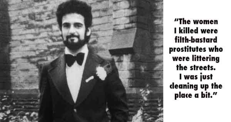 Peter Sutcliffe, UK (1946 - To Date)-15 Serial Killer Quotes That Will Give Chills Down Your Spine