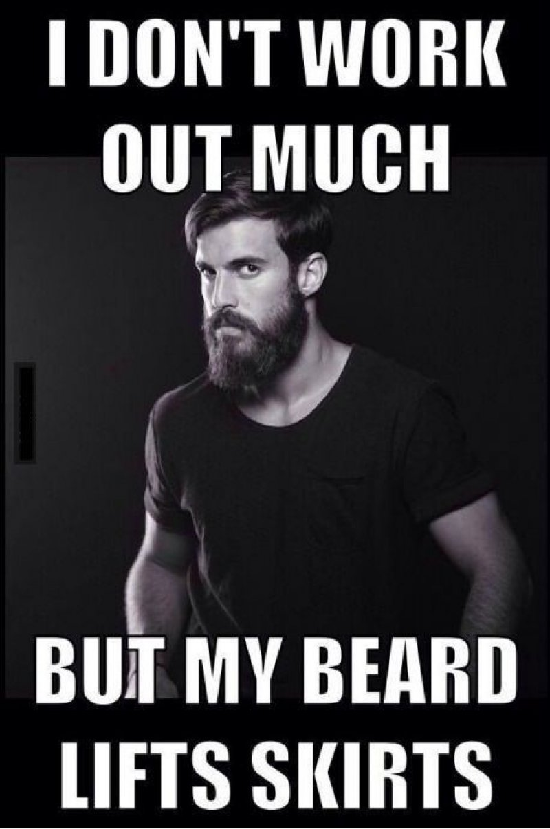 Beards Lift Skirts!-12 Funny Beard Memes That Will Make You Lol