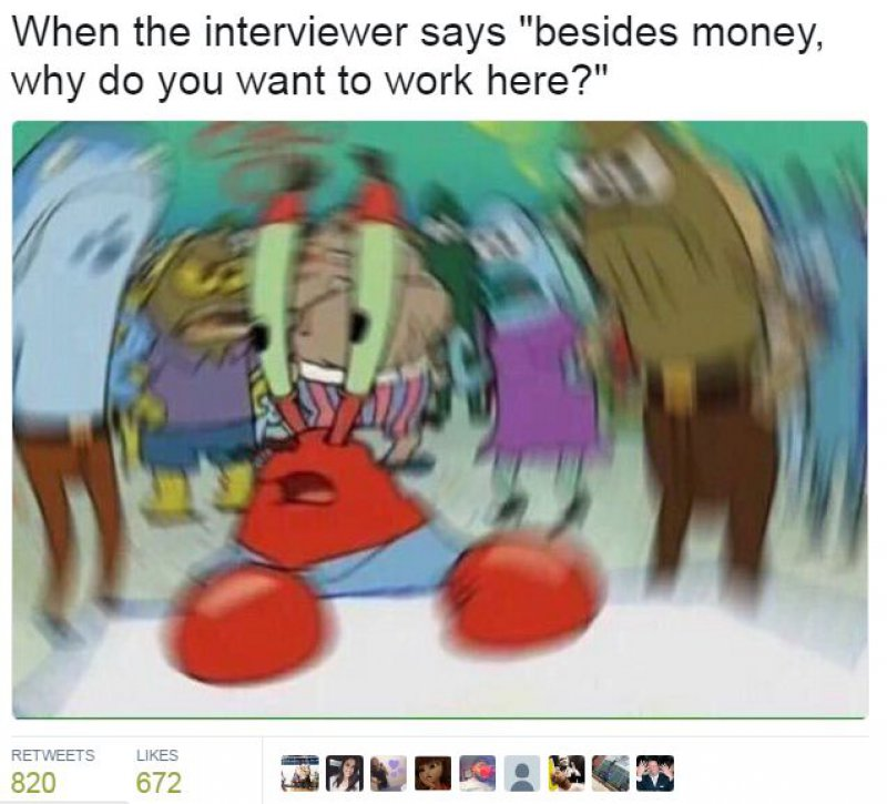 Besides Money, Why Do You Want To Work Here?-12 Hilarious Confused Mr. Krabs Memes