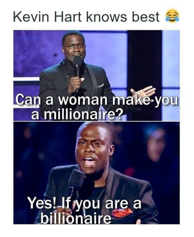 Can A Woman Make You Millionaire?-12 Funny Kevin Hart Memes That Are Sure To Make You Laugh