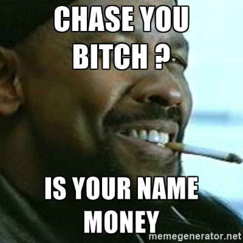 Chase You Bitch? Is Your Name Money? -12 Hilarious Mah Nigga/My Nigga Memes