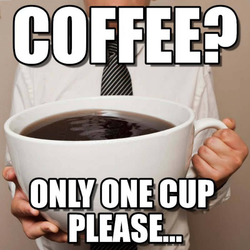 Coffee, One Cup Please?-12 Funny Coffee Memes That Will Make Your Day