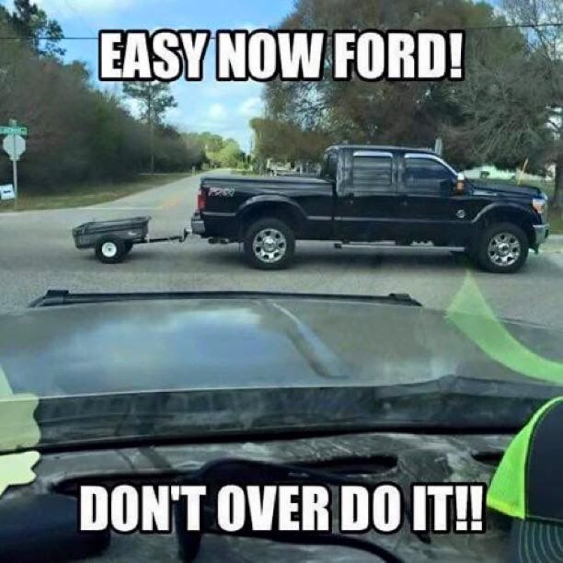 Easy Now, Ford!-12 Funny Ford Memes That Are Sure To Piss Off A Ford Owner
