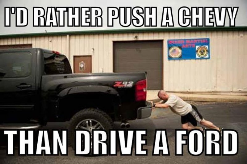 I'd Rather Push A Chevy-12 Funny Ford Memes That Are Sure To Piss Off A Ford Owner