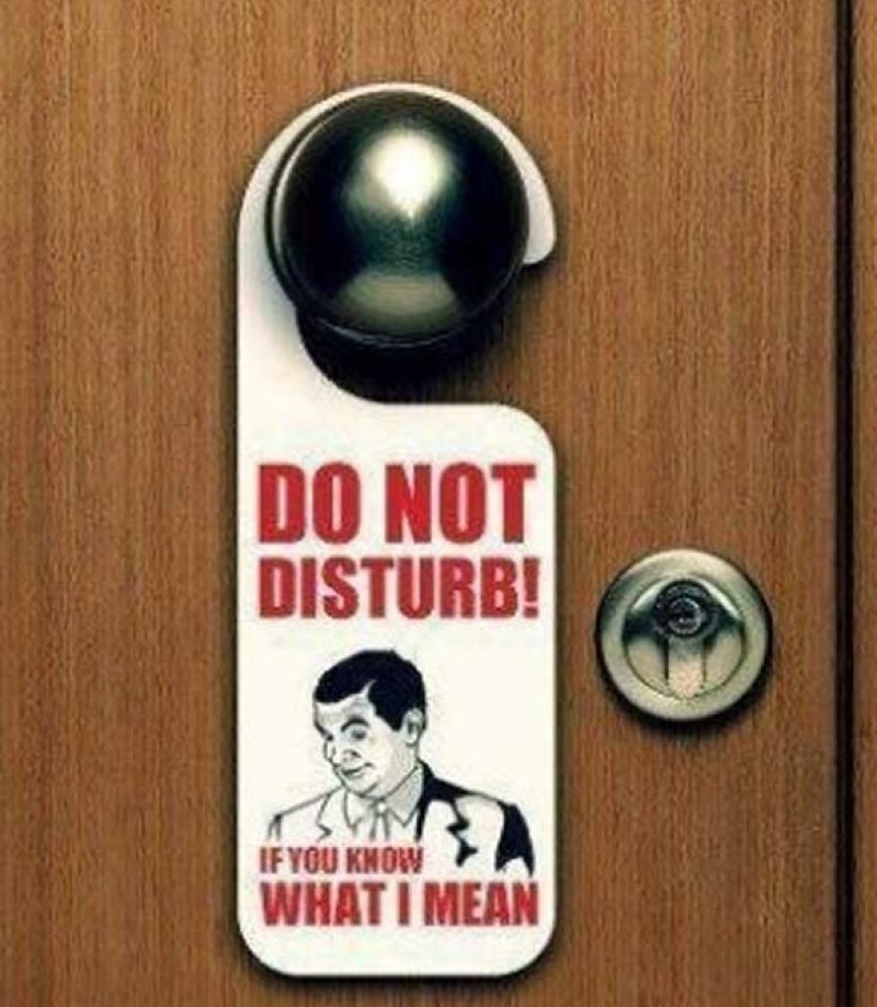 If You Know What I Mean Do Not Disturb Sign-12 Funniest Do Not Disturb Signs That Will Make You Lol