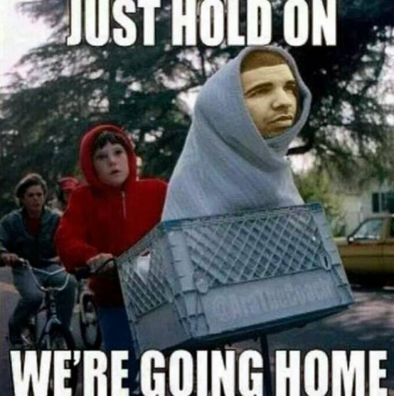 Just Hold On, We Are Going Home!-12 Hilarious Drake Memes That Will Make You Sad And Then Laugh