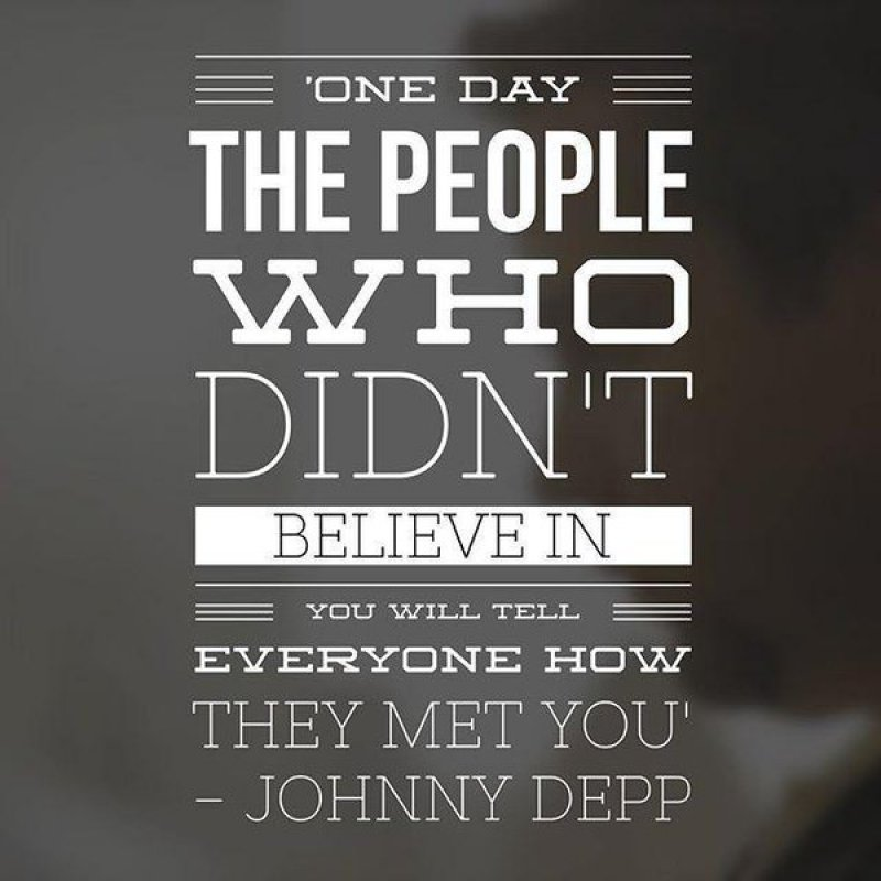 Keep The Faith, Keep The Good Work Going!-12 Inspirational Johnny Depp Quotes