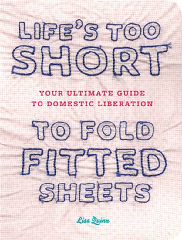 Life's Too Short To Fold Fitted Sheets-12 Funniest Life's Too Short Quotes