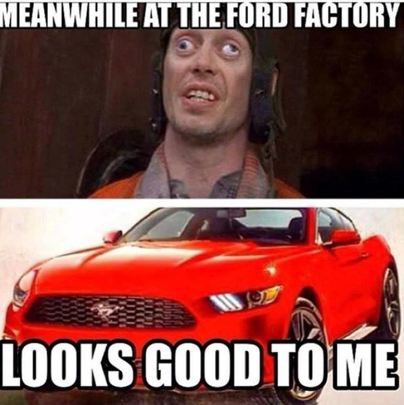 Meanwhile At The Ford Factory-12 Funny Ford Memes That Are Sure To Piss Off A Ford Owner
