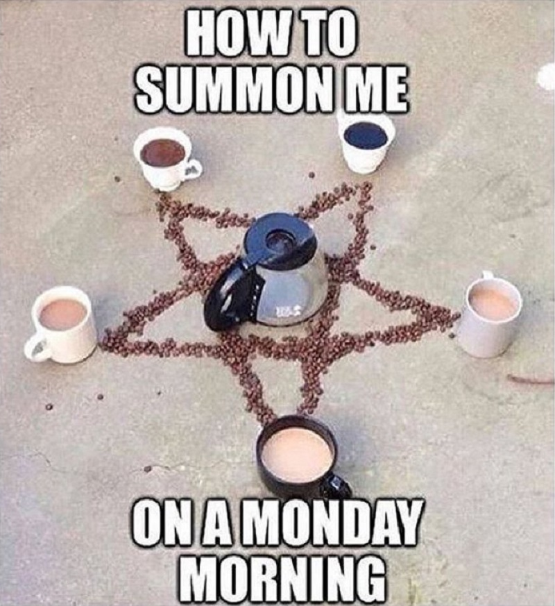 Monday Morning Blues!-12 Funny Coffee Memes That Will Make Your Day