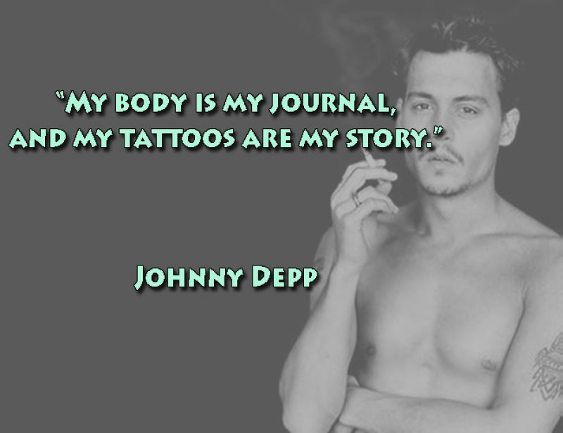 My Body Is My Journal, And My Tattoos Are My Story-12 Inspirational Johnny Depp Quotes