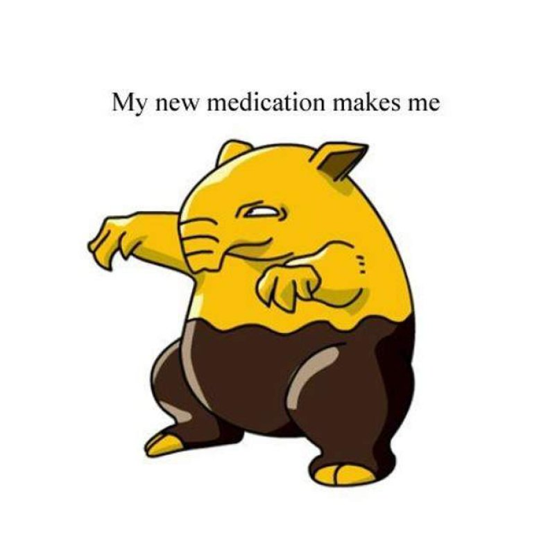 My New Medication Makes Me...-12 Hilarious Pokemon Puns That Are Sure To Make You Lol