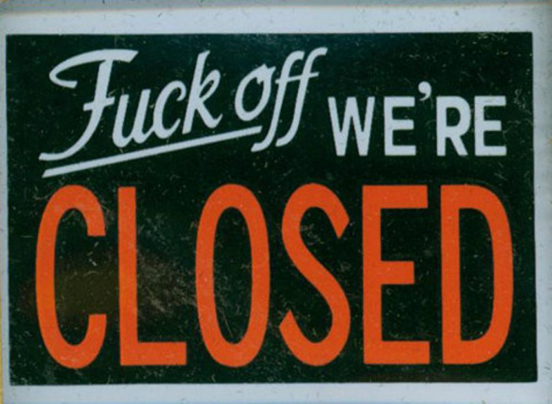 Not Very Funny Closed Sign  -12 Hilarious Closed Signs That Will Make You Lol