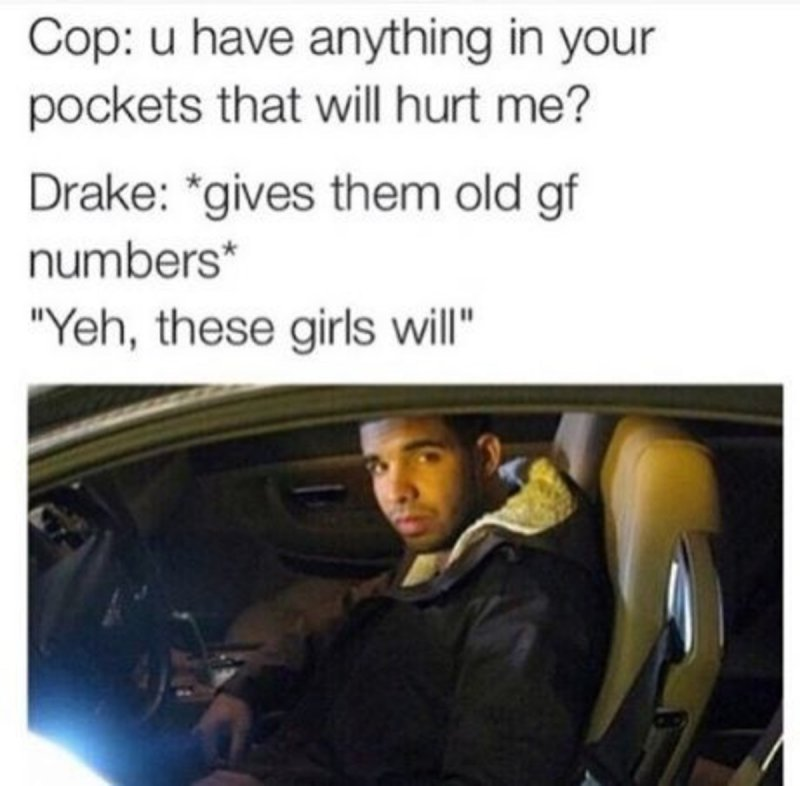 Old GF Phone Numbers!-12 Hilarious Drake Memes That Will Make You Sad And Then Laugh