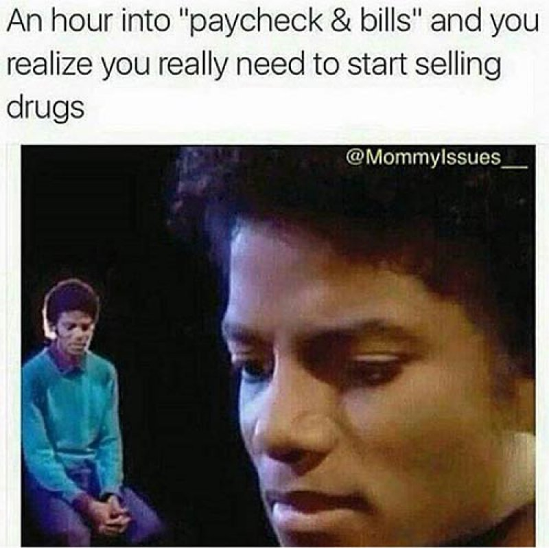 Paycheck And Bills! -12 Depression Memes That Are Actually Funny