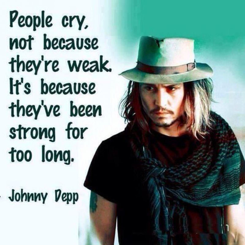 People Cry Not Because They Are Weak-12 Inspirational Johnny Depp Quotes