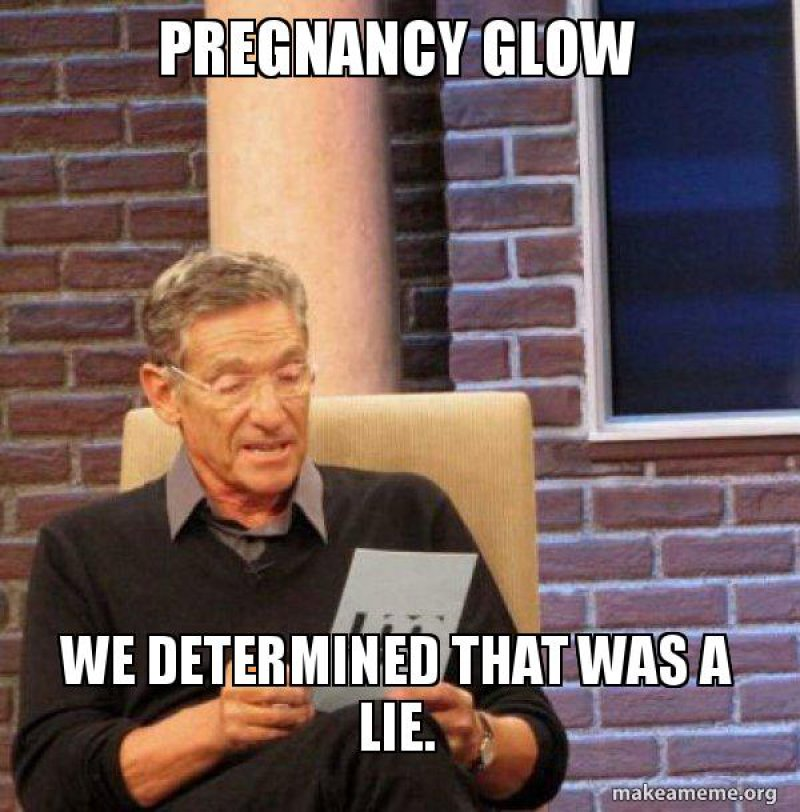 Pregnancy Glow!-12 Hilarious Pregnancy Memes That Will Make Your Day