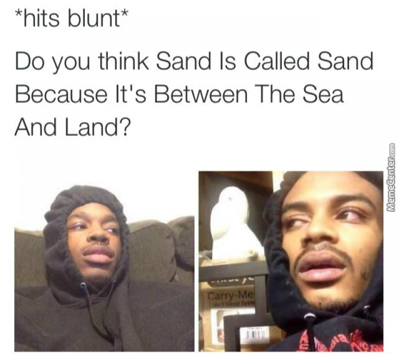 Sand Is Called Sand-12 Funny Hits Blunt Memes That Will Send You In The Thinking Mode