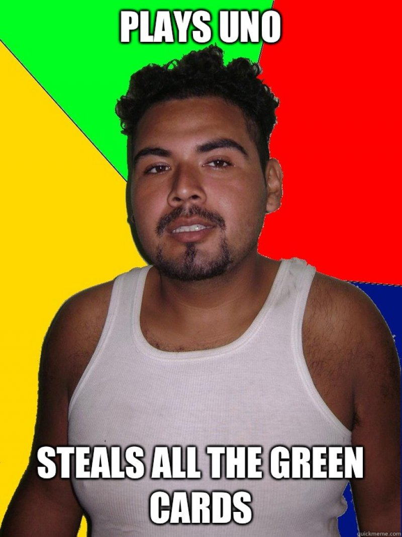 Steals All The Green Cards!-12 Offensive Memes That Will Make You Cry