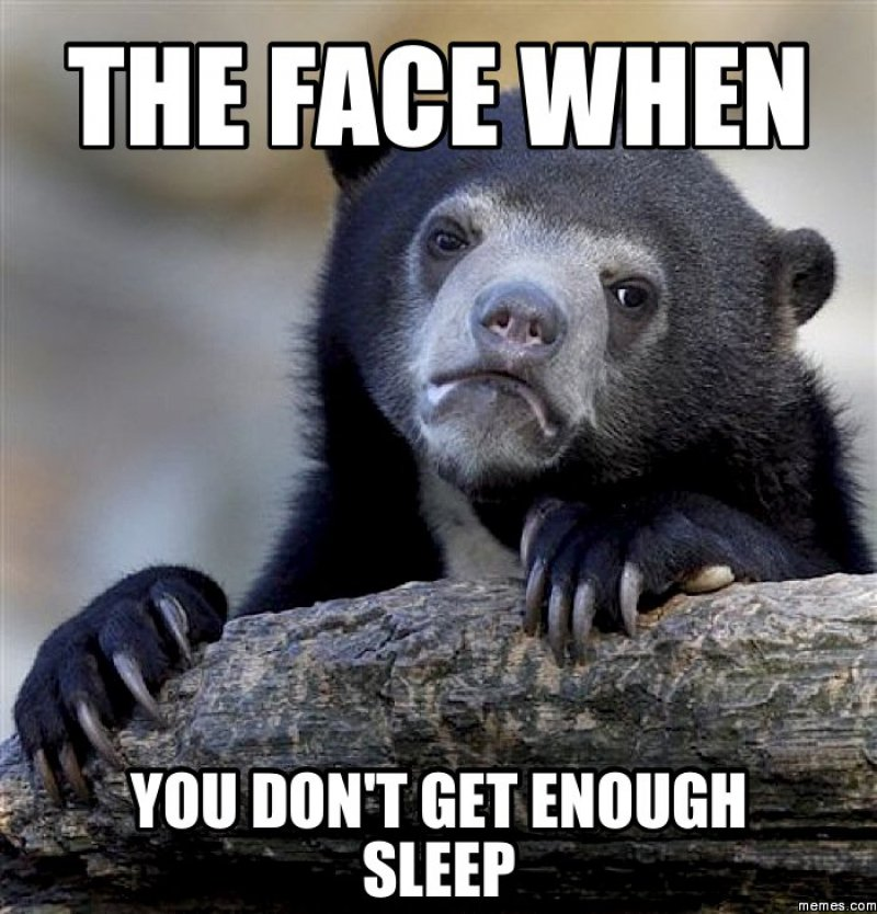 The Face When You Don't Get Enough Sleep!-12 Funny Sleep Memes That Will Make Your Day