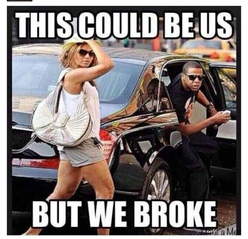This Could Be Us, But We Broke!-12 Funny This Could Be Us Memes