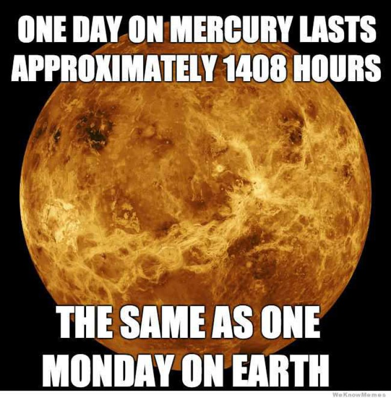 This Funny Astronomical Comparison-12 Funny Monday Memes That Will Brighten Your Monday