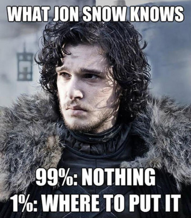 This Jon Snow Meme!-12 Funny Game Of Thrones Memes That Are On Point
