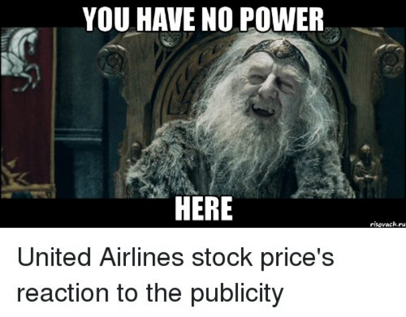 United Airline's Stock Price's Reaction To Publicity!-12 Funny You Have No Power Here Memes