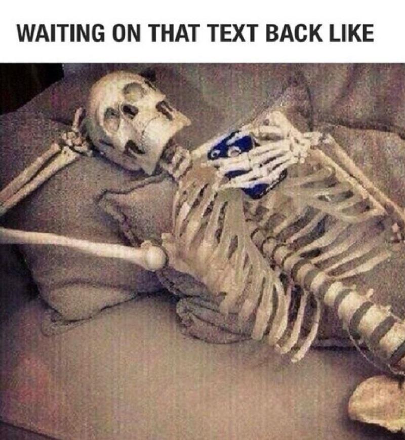 Waiting On That Text Back Like!-12 Funny Waiting Skeleton Memes