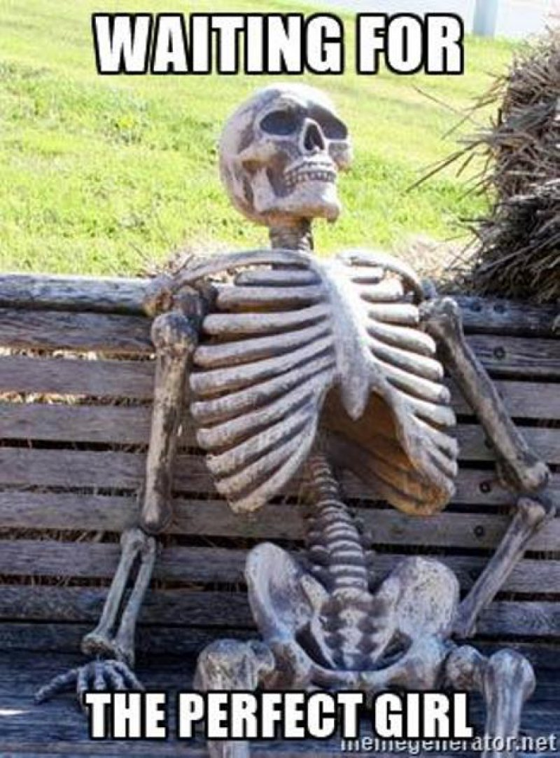 Waiting For The Perfect Girl!-12 Funny Waiting Skeleton Memes