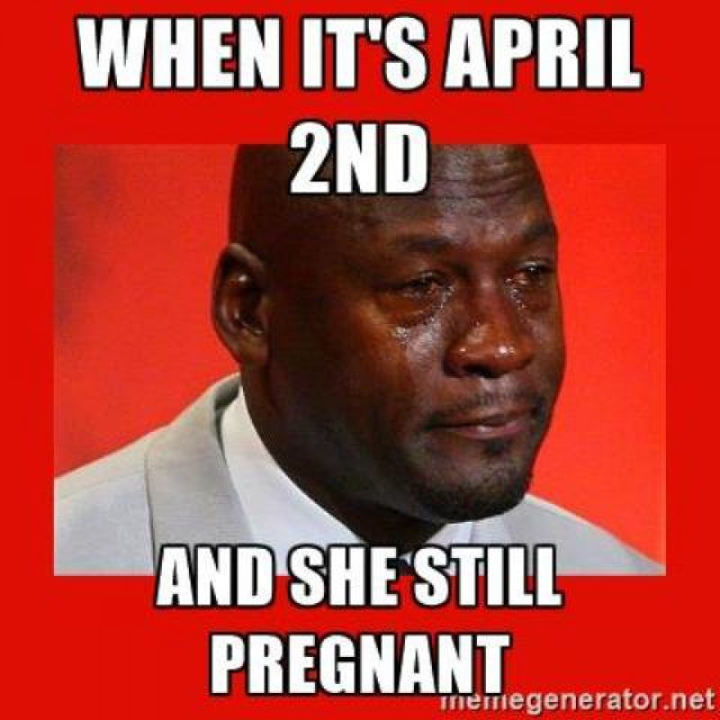 When It's April 2nd And She' Still Pregnant-12 Hilarious Crying Memes That Will Make You Cry Then Laugh