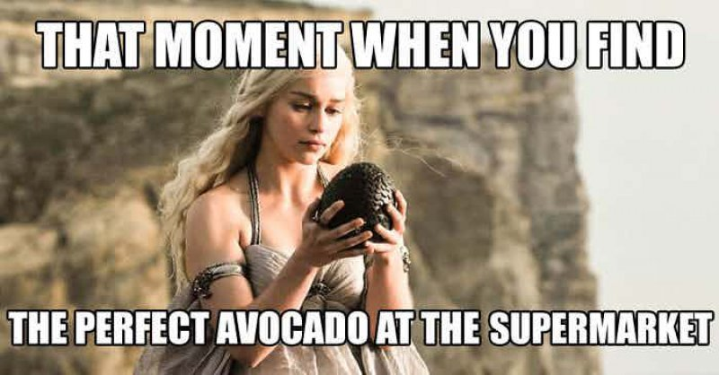 When You Find Perfect Avocado At Supermarket-12 Funny Game Of Thrones Memes That Are On Point