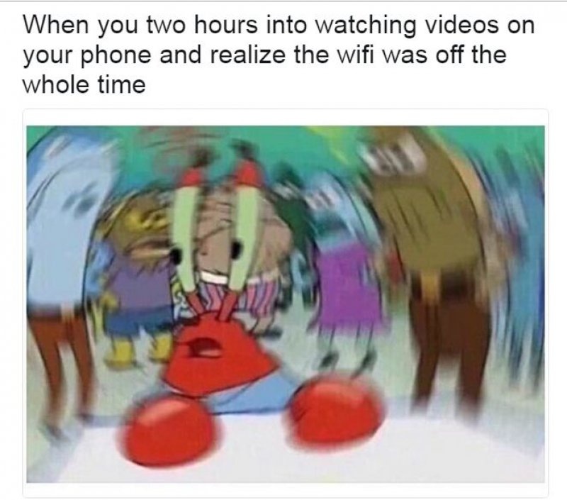 When You Realize The Wi-Fi Was Off-12 Hilarious Confused Mr. Krabs Memes