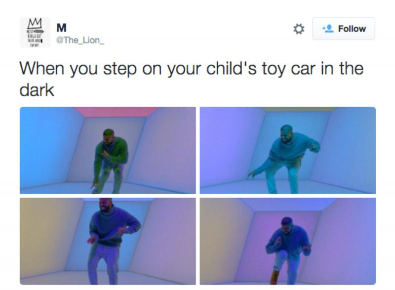 When You Step On Your Child's Toy Car In The Dark!-12 Hilarious Drake Memes That Will Make You Sad And Then Laugh