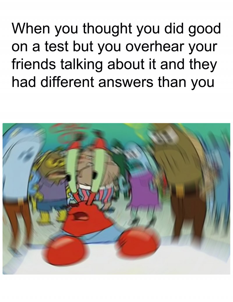 When Your Friends Had Different Answers Than You-12 Hilarious Confused Mr. Krabs Memes