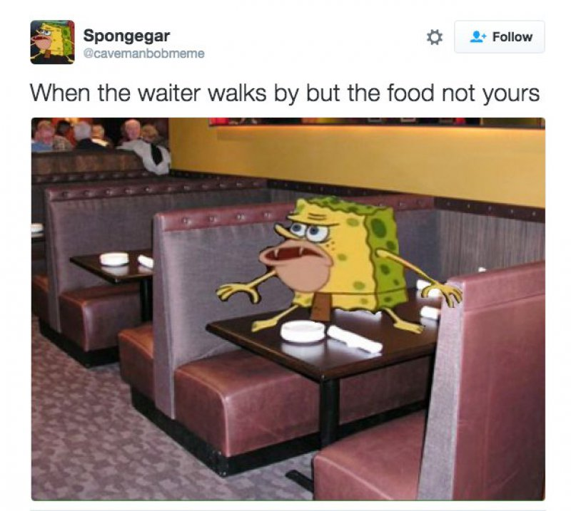 When The Waiter Walks By-12 Funny Caveman SpongeBob/ Spongegar Memes