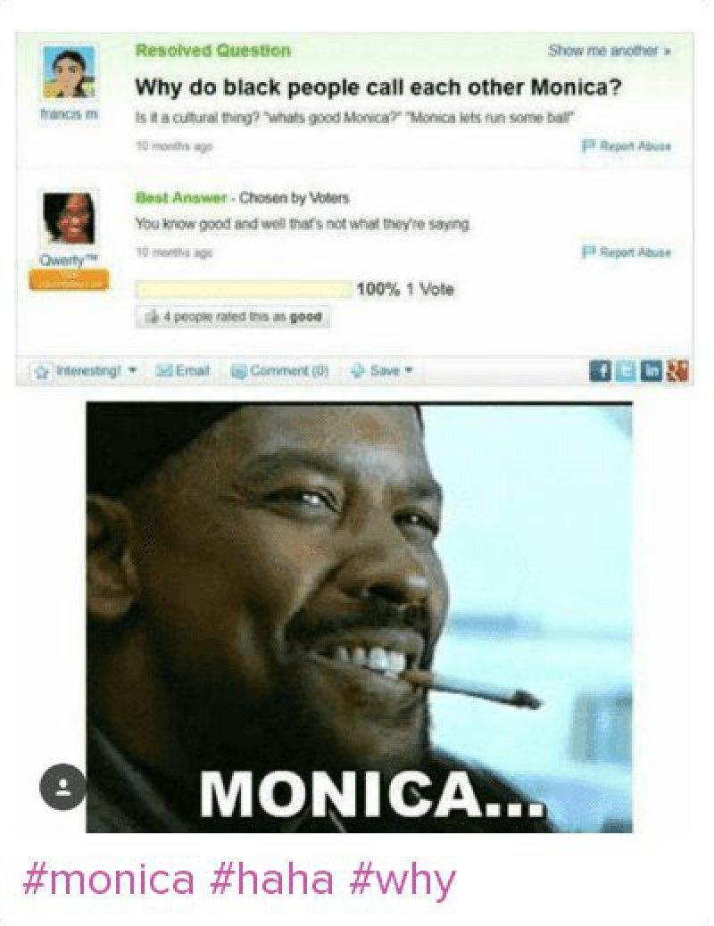 Why Do Black People Call Each Other Monica?-12 Hilarious Mah Nigga/My Nigga Memes
