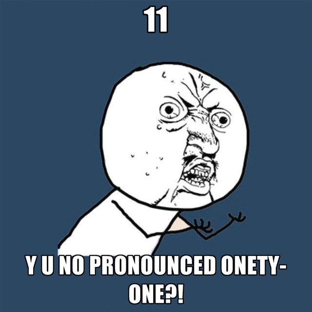 Why Isn't 11 Pronounced Onety One?-12 Funny Things People Google