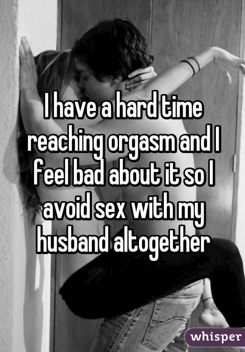 Orgasm Problems-15 Women Reveal Why They Avoid Sex With Their Partner
