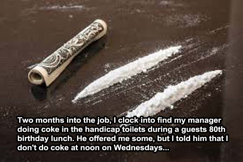 Nice Excuse To Avoid Drugs-15 Servers Reveal The Craziest Things That Happened In Restaurants