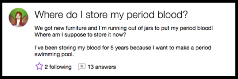 This Lady Who Wants a Period Blood Swimming Pool-15 Dumb Yahoo Questions That Will Make You Cringe