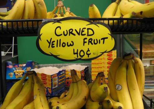Curved yellow fruit..!!-15 Hilarious Signboards That Will Make You Laugh Out Loud