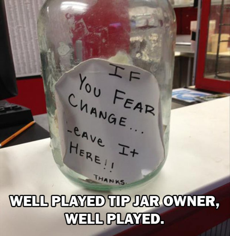 This Creative Tip Jar-15 Images That Make You Say 'Well Played Sir'.