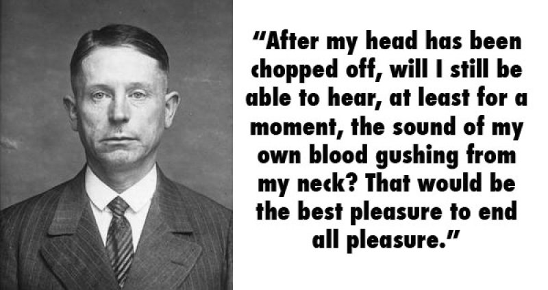 Peter Kurten, Germany (1883 - 1931) -15 Serial Killer Quotes That Will Give Chills Down Your Spine